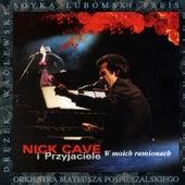 Nick Cave i Przyjaciele: W Moich Ramionach by Various Artists