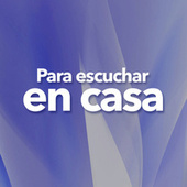 Para Escuchar En Casa de Various Artists