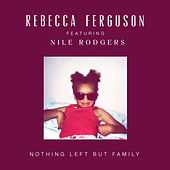 Nothing Left But Family by Rebecca Ferguson