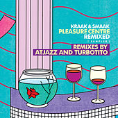 Pleasure Centre Remixed (Sampler) by Kraak & Smaak