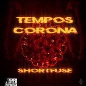 Tempos Corona by Short Fuse