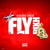 Fly Rixh Pt. 1 de BlackBoi Draxo