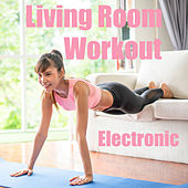 Living Room Workout Electronic by Various Artists