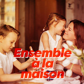 Ensemble à la maison de Various Artists