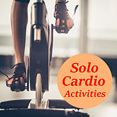 Solo Cardio Activities by Various Artists