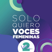 Solo Quiero Voces Femeninas Vol. 2 de Various Artists