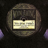 Moonlighting-Live At The Ash Grove von Van Dyke Parks