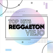 Top Hits Regaeton Viejo von Various Artists