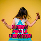 Cumbias para la Cuarentena de Various Artists