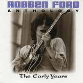 Anthology: The Early Years by Robben Ford