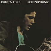 Schizophonic by Robben Ford