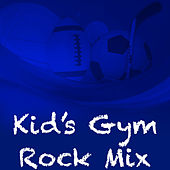 Kid's Gym Rock Mix de Various Artists