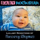Lullaby Renditions of Nursery Rhymes von Baby Rockstar