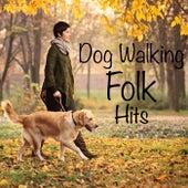 Dog Walking Folk Hits von Various Artists