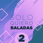 Solo Quiero Baladas Vol. 2 van Various Artists
