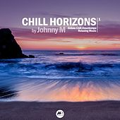 Chill Horizons Vol 1 by Johnny M.