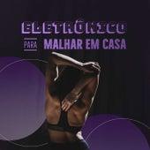 Eletrônico Para Malhar em Casa de Various Artists
