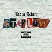 Stay LOW EP de Dom KLAN