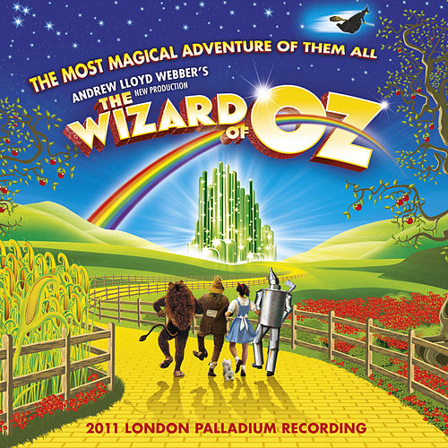 The Wizard of Oz – Andrew Lloyd Webber's New Production by Andrew Lloyd Webber