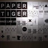 Made Like Us de Paper Tiger