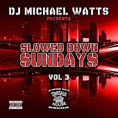 Slowed Down Sundays, Vol. 3 de DJ Michael Watts