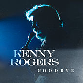 Goodbye von Kenny Rogers
