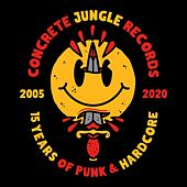 Concrete Jungle Records - 15 Years of Punk & Hardcore de Various Artists