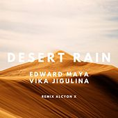 Desert Rain (Alcyon X Remixes) de Edward Maya