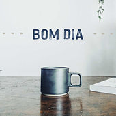 Bom Dia by Various Artists