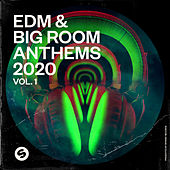 EDM & Big Room Anthems 2020, Vol. 1 (Presented by Spinnin' Records) von Various Artists