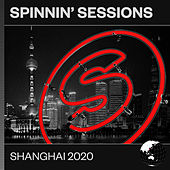 Spinnin' Sessions Shanghai 2020 van Various Artists