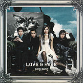 Love And Hate by Ping Pung