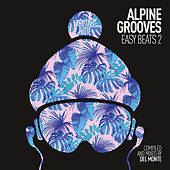Alpine Grooves Easy Beats 2 (Kristallhütte) by Various Artists