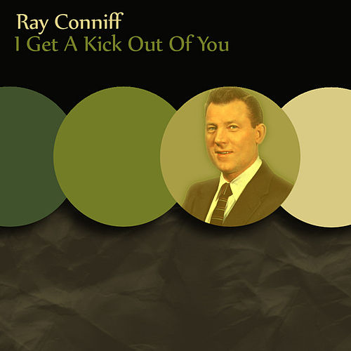 I Get A Kick Out Of You by Ray Conniff