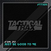 Just Be Good to Me de Din Jay