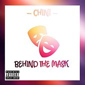 Behind the Mask de Chini