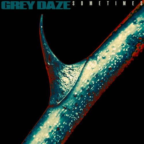 Sometimes by Grey Daze