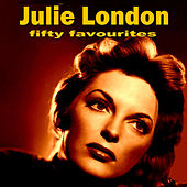 Julie London Fifty Favourites by Julie London