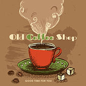 Old Coffee Shop: Good Time for You de Various Artists