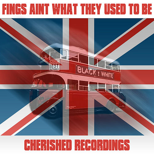 Fings Aint Wot They Used To Be by Various Artists