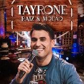Raiz E Modão (Ao Vivo) by Tayrone Cigano