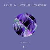 Live A Little Louder von Thomas Gold