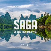 Saga of the Mekong River by Andrew Jilin