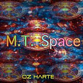 M.T. Space by Oz Harte