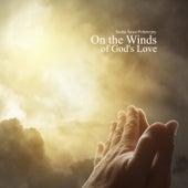 On the Winds of God's Love de Sasha Anya Poberejny