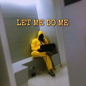 LET ME DO ME by Antone