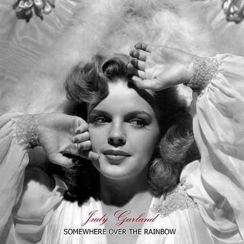 Somewhere Over The Rainbow Excalibur Recordings Von Judy Garland