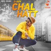 Chal Hatt by D Boy