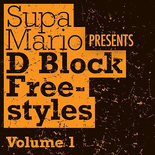 Supa Mario Presents: D Block Freestyle Volume 1 by Various Artists
