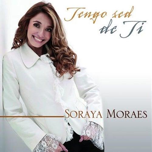 Tengo Sed de Ti de Soraya Moraes